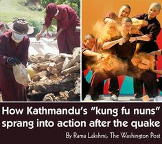 http://www.washingtonpost.com/world/asia_pacific/how-kathmandus-kung-fu-nuns-sprung-into-action-after-the-quake/2015/05/02/40c17b46-a478-4d18-ba3e-c5a166f432df_story.html