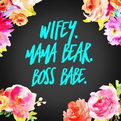 Wifey. Mama Bear. Bo