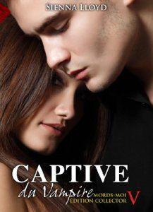 Captive du Vampire – vol.5: Mords-moi ! Edition Collector