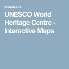 List of World Heritage in Danger Heritage Center, Interactive Map, Centre, Good To Know, World, Unesco, Maps, Environment, Bucket