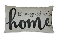 Its So Good To Be Home Throw Pillow Cover Decorative Pillow