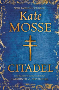 Citadel: Amazon.co.uk: Kate Mosse: Books Released 20th June 2013. Bought my copy 20.6.2013