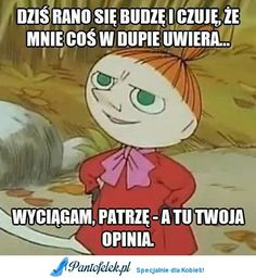 Dziś rano się budzę i czuję, że mnie... ;D Polish Memes, Weekend Humor, Life Philosophy, Magic Words, Wtf Funny, Man Humor, Best Memes, Wisdom Quotes, Quotations