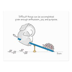 Sandra Boynton: products on Zazzle Strong Quotes, Positive Quotes, Great Quotes, Inspirational Quotes, Motivational, Buddha Doodle, Funny Postcards, Sandra Boynton, Tuesday Quotes