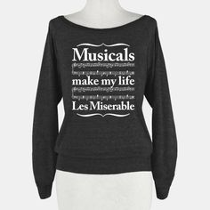 Musicals Make My Life Les Miserable from HUMAN. Saved to cool shirts. Christmas Shirts For Kids, Funny Christmas Shirts, Theatre Nerds, Music Theater, Les Miserables, Neil Patrick, To Youtube, Broadway Theatre, Musicals Broadway