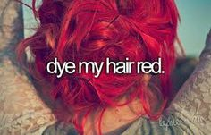 bucket list, before I die, dye my hair red. www.theprincesslittlebox.blogspot.com