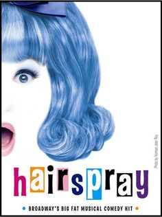 Hairspray . .  Saw on Broadway