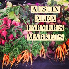 Austin Area Farmer's Market Roundup - see all the schedules for 2015!