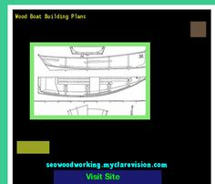 Wood Boat Building Plans 182045 - Woodworking Plans and Projects!