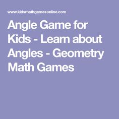 Angle Game for Kids - Learn about Angles - Geometry Math Games