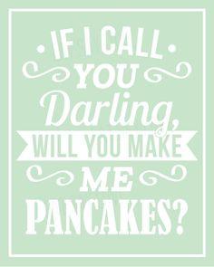 Pancakes print, If I call you darling, 8x10 kitchen print, funny kitchen, mint green kitchen decor, pancake print, kitchen quote