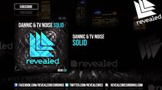 Dannic & TV Noise - Solid [OUT NOW!]