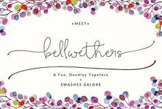 Meet Bellwethers - A Modern Calligraphy Font With Swashes. Bellwethers by Angie Makes Features Tons of Modern Calligraphy Font Elements Like TONS of Swashes