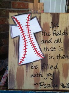 Psalm 96:12 baseball cross, just needs to be changed to soccer and it will be perfect!