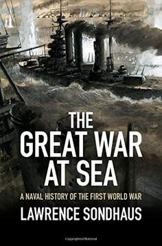COMING SOON - Availability: http://130.157.138.11/record= The Great War at Sea: A Naval History of the First World War /  Lawrence Sondhaus