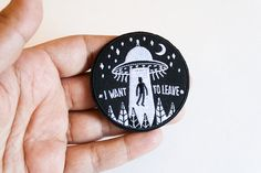 OFFICIAL I want to leave patch UFO ALIEN  Iron on
