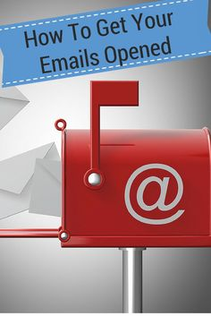 Email marketing. The best ways to get your emails opened...and read by your subscribers