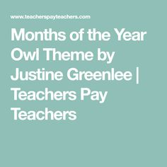 Months of the Year Owl Theme by Justine Greenlee My Teacher, School Teacher, Pi Day, Months In A Year, Thing 1 Thing 2, Fun Activities, Owl, Math, Cheers