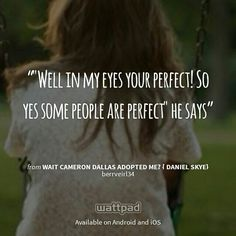 "I'm reading ""Wait Cameron Dallas adopted me? { Daniel Skye}"" on #Wattpad.   #Quote"