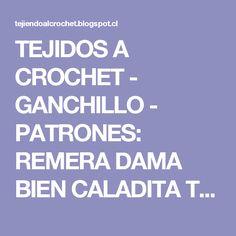 TEJIDOS A CROCHET - GANCHILLO - PATRONES: REMERA DAMA BIEN CALADITA TEJIDA A CROCHET