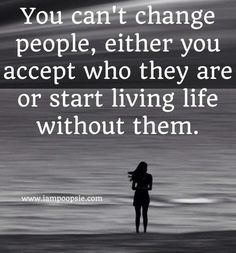 You can't change people. People can only change themselves. True Quotes, Great Quotes, Quotes To Live By, Funny Quotes, Inspirational Quotes, Daily Quotes, Lonely Quotes, Clever Quotes, The Words
