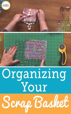 Laura Roberts helps you organize your scrap basket to make using them for your next project a breeze. The process consists of ironing your scraps to make them flat again and then cutting them into shapes you use the most. Make sure to be aware of the grain when cutting though.