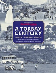 A Torbay Century, http://www.amazon.co.uk/dp/1859833446/ref=cm_sw_r_pi_awdl_jArGtb1C5D4Y8