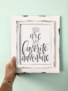 "Hand lettered quote with the phrase ""you are my favorite adventure "" 