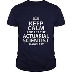 ACTUARIAL-SCIENTIST***How to ?  1. Select color  2. Click the ADD TO CART button  3. Select your Preferred Size Quantity and Color  4. CHECKOUT!   If You dont like this shirt you can use the SEARCH BOX and find the Custom Shirt with your Name!!job title