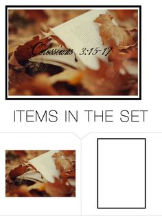 """""""COLOSSIANS 3:15-17"""" by chellebelle28 ❤ liked on Polyvore featuring arte"""