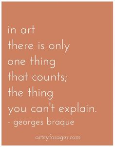 George Braque - in art there is only a thing that counts, the thing you can't think explain Words Quotes, Me Quotes, Sayings, Wisdom Quotes, Art Qoutes, Writing Quotes, Cassandra Calin, Kunst Picasso, Great Quotes
