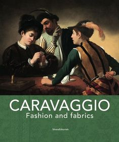 Caravaggio : Fashion and Fabrics Edited by Francesco Gonzales Publisher Silvana ISBN 9788836635146 Published 27th Jun 2018 Binding Paperback / softback Size 280 mm x 240 mm Pages 80 Pages Illustrations 50 color, b&w (available in library TextielMuseum) Caravaggio, Jun, New Books, Book Art, Fabrics, Textiles, Illustrations, Inspiration, Color