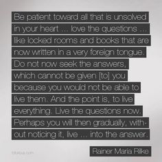 Rainer Maria Rilke Quote  (rainer maria rilke,quote,photography,beautiful,life quotes)