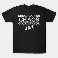 Kindergarten Chaos Coordinator T Shirt – Ronole Kindergarten Teacher Shirts, Chaos Coordinator, Mens Tops, T Shirt, Cricut, Projects, Graduation Regalia, Supreme T Shirt, Log Projects