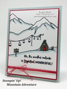 Stampin' Up! Mountain Adventures with How To Video, Kay Kalthoff, Winter Scene, Winter Cards, Stamped Christmas Cards, Stampin Up Christmas, Xmas Cards, In China, Cool Cards, Diy Cards, Ski Card, Scrapbooking Album, Winter Cards
