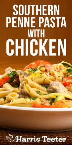 ... pasta with a southern kick is paired with chicken for a hearty meal