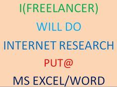do internet research and put them in ms excel or word by writerhashim