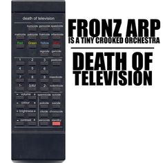 Hear the song here: http://fronzarp.bandcamp.com/track/death-of-television  Image by Steve Munro. Used (with permission) as cover graphic for my 26th song release for 2012 DEATH OF TELEVISION