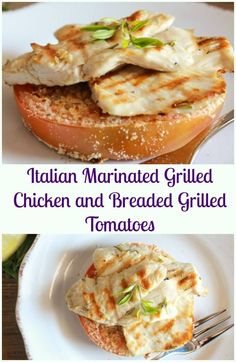 Italian Marinated Grilled Chicken and Breaded grilled tomatoes, an ...