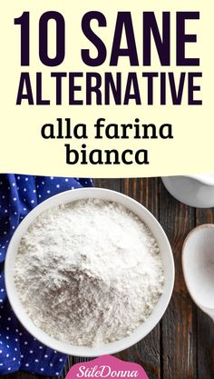 10 sane alternative alla farina bianca bianca … 10 healthy alternatives to white flour white … 10 healthy alternative to white flour white Veg Recipes, Healthy Alternatives, Wok, Biscotti, The Cure, Food And Drink, Tasty, Vegan, Fitness