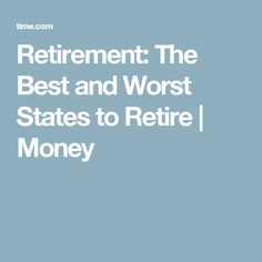 Retirement: The Best and Worst States to Retire | Money
