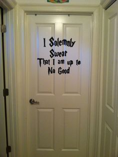 Harry Potter I Solemnly Swear...painted on my little boys bedroom door.