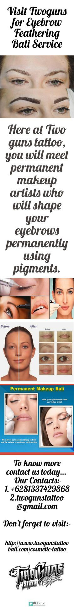 Here at Two guns tattoo, you will meet permanent makeup artists who will shape your eyebrows permanently using pigments. Hurry up! Visit Twoguns for Eyebrow Feathering Bali Service.  http://www.twogunstattoobali.com/cosmetic-tattoo
