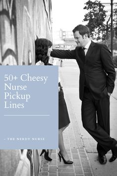 50  Cheesy Nurse Pickup Lines. Maybe it's for a date, or perhaps you just need to entertain your co-workers and friends, but good nurse pickup lines are hard to find. #thenerdynurse #nurse #nurses #pickuplines #nurselove #love #date #nursehumor