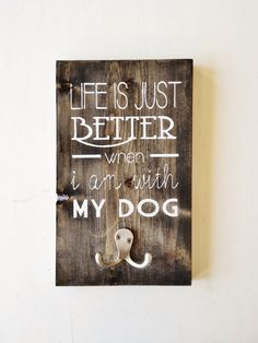 "Wood Dog Leash Holder ""Life is Just Better When I am With My Dog"" on Etsy, $28.20 CAD"