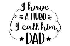 I have a hero - I call him dad SVG Cut file by Creative Fabrica Crafts - Creative Fabrica