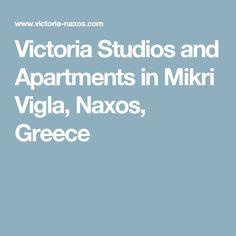 Victoria Studios and Apartments in Mikri Vigla, Naxos, Greece Naxos Greece, Studio Apartment, Apartments, Studios, Victoria, Studio Apt, Studio, One Room Flat, Luxury Apartments