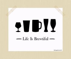 Life is Brewtiful Craft Beer Print Beer Printable 8 x 10 Quote Black White Home Bar Print Pub Art Drinking Print Digital Print Beer Glasses