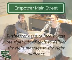 Utilizing the right tools is necessary to promote your business to the right audience. #EmpowerMainStreet #DigitalMarketing #LocalsHelpingLocals #BeEmpowered