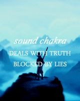 °Sound Chakra ~ Deals with Truth. Blocked by lies.